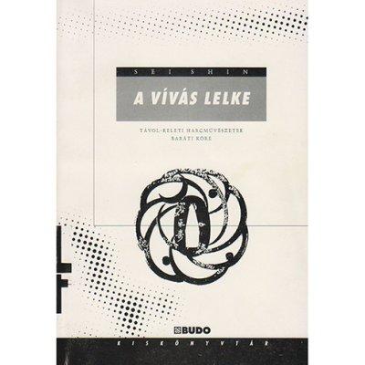 Könyv: A vívás lelke (Sei Shin)