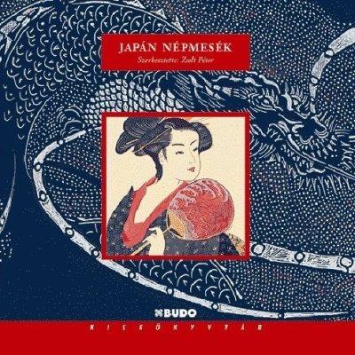 Könyv: Japán népmesék és mondák (Zsolt Péter)
