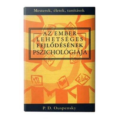 Könyv: Az ember lehetséges fejlődésének pszich. (P. D. Ouspensky)
